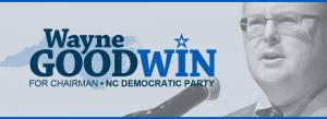 Wayne Goodwin for NC Democratic Party Chairman